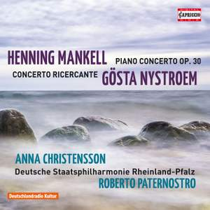 Mankell: Piano Concerto & Nystroem: Concerto Ricercante