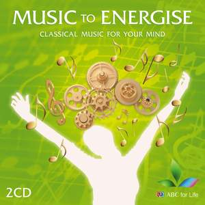 Music to Energise – Classical Music for Your Mind