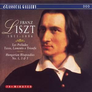 Liszt: Les Preludes, Tasso, Lamento e Trionfo & Hungarian Rhapsodies