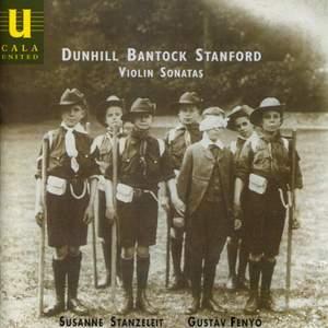 Violin Sonatas by Dunhill, Bantock and Stanford