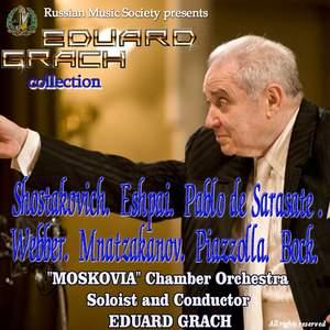 Eduard Grach Collection: Shostakovich, Eshpai, Sarasate, Webber, Piazzolla, Grappelli