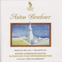 Bruckner: Mass No. 2 in E minor & Three Mottets