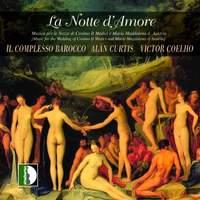 La Notte d'Amore (1608) - Musica per le nozze di Cosimo II Medici e Maria Maddalena d' Austria