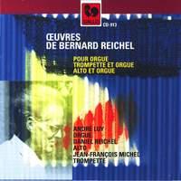 Bernard Reichel: Œuvres pour orgue, trompette et orgue, alto et orgue