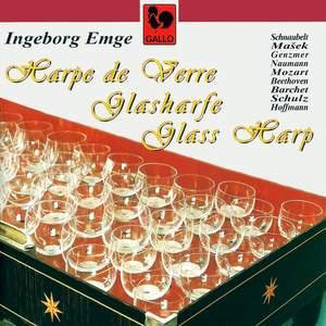 Schnaubelt, Masek, Genzmer, Naumann, Mozart, Beethoven, Barchet, Schulz & Hoffmann: Pièces pour harpe de verre (Works for Glass Harp)