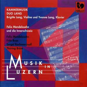 Mendelssohn, Brun, Rachmaninov & Bräm: Musik in Luzern