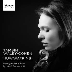 Hahn & Szymanowski: Works for Violin & Piano