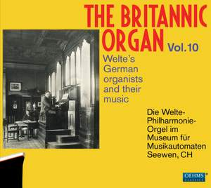 The Britannic Organ, Vol. 10: The German Welte Organists and Their Music Product Image