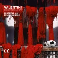 Valentini, Giuseppe: Concerti Grossi