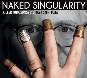 Killer Tuba Songs, Vol. 2: Naked Singularity