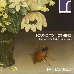 Bound to Nothing: The German Stylus Fantasticus Product Image