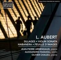 Louis Aubert: Sillages, Violin Sonata & Habanera