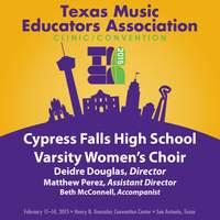2015 Texas Music Educators Association (TMEA): Cypress Falls High School Varsity Women's Choir [Live]