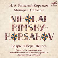 Rimsky-Korsakov: Mozart and Salieri & The Noblewoman Vera Sheloga