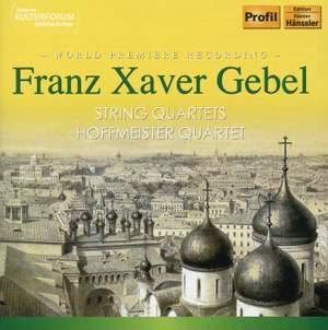 Franz Xaver Gebel: String Quartets Product Image