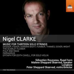 Nigel Clarke: Music for Thirteen Solo Strings