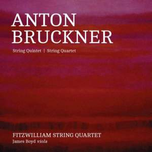 Bruckner: Quintet & Quartet