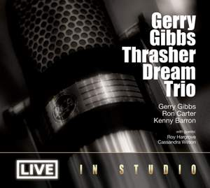 Gerry Gibbs Thrasher Dream Trio 'Live in Studio' (feat. Ron Carter & Kenny Barron)
