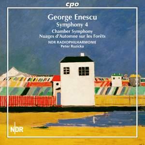 Enescu: Symphony No. 4, Chamber Symphony & Nuages d'automne sur les forêts