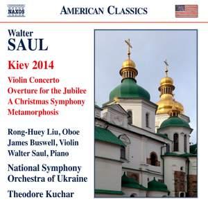 Saul: Kiev 2014, Violin Concerto & Overture for the Jubilee