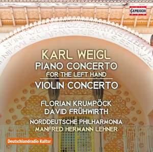 Karl Weigl: Piano Concerto for the left hand & Violin Concerto