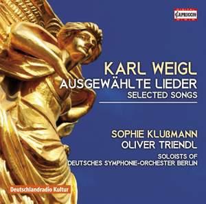 Karl Weigl: Selected Songs
