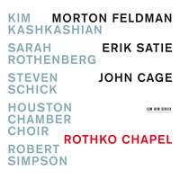 Rothko Chapel: Morton Feldman, Erik Satie, John Cage