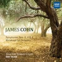 James Cohn: Symphonies Nos. 3, 4 and 8