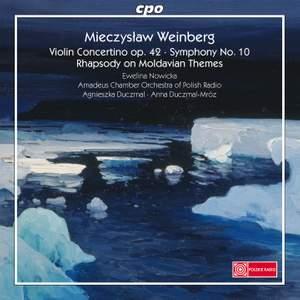 Weinberg: Violin Concertino, Symphony No. 10 & Rhapsody on Moldavian Themes