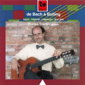 Classical Guitar: Bach , Trentin, Cimarosa & Bolling