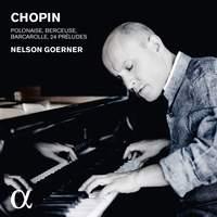 Chopin: 24 Préludes, Barcarolle, Polonaise & Berceuse