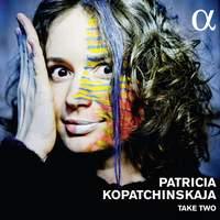 Patricia Kopatchinskaja: Take Two