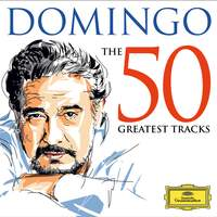 Plácido Domingo: The 50 Greatest Tracks