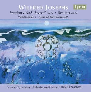 Wilfred Josephs: Symphony No. 5 & Requiem