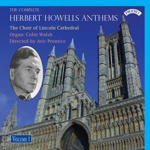 The Complete Herbert Howells Anthems Vol. 1
