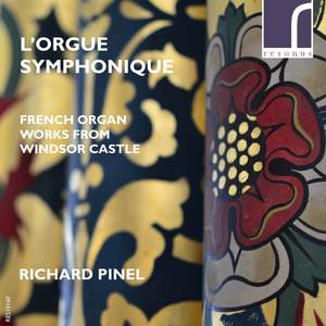 L'orgue Symphonique: French Organ Works from Windsor Castle