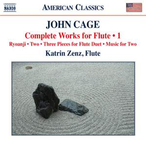 Cage: Complete Works for Flute, Vol. 1