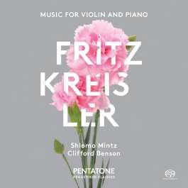 Kreisler: Music for Violin and Piano
