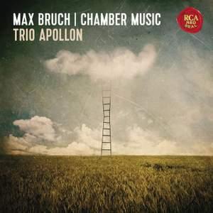 Bruch: Chamber Music