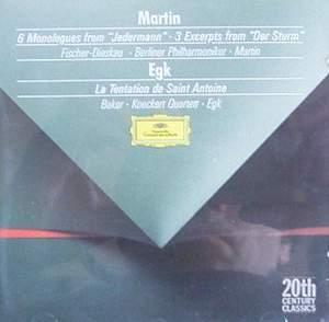 Martin: 6 Monologues from 'Jedermann' & Egk: La Tentation de Saint Antoine