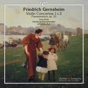 Gernsheim: Violin Concertos Nos.1 & 2 & Fantasiestück, Op. 33