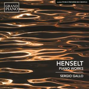 Henselt: Piano Works
