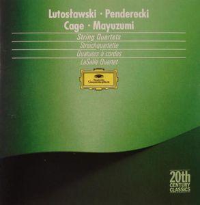Lutoslawski, Penderecki, Mayuzumi & Cage: String Quartets