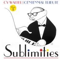 Cy Walter: Sublimities – Centennial Tribute, Vol. 1