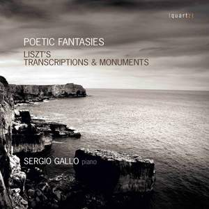 Poetic Fantasies: Liszt's Transcriptions and Monuments