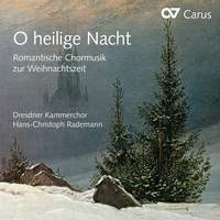 O heilige Nacht: Romantic Choral Music for Christmas