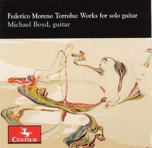 Moreno Torroba: Works for Solo Guitar