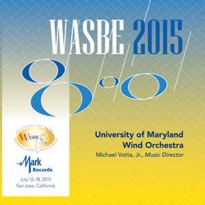2015 WASBE San Jose, USA: University of Maryland Wind Orchestra (Live)