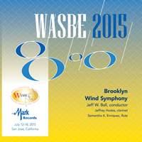 2015 WASBE San Jose, USA: Brooklyn Wind Symphony (Live)