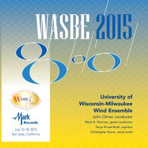 2015 WASBE San Jose, USA: University of Wisconsin-Milwaukee Wind Ensemble (Live)